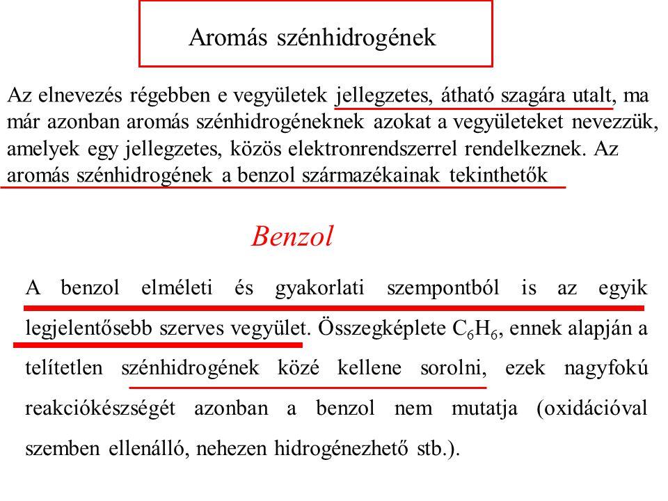 Benzol Aromás szénhidrogének