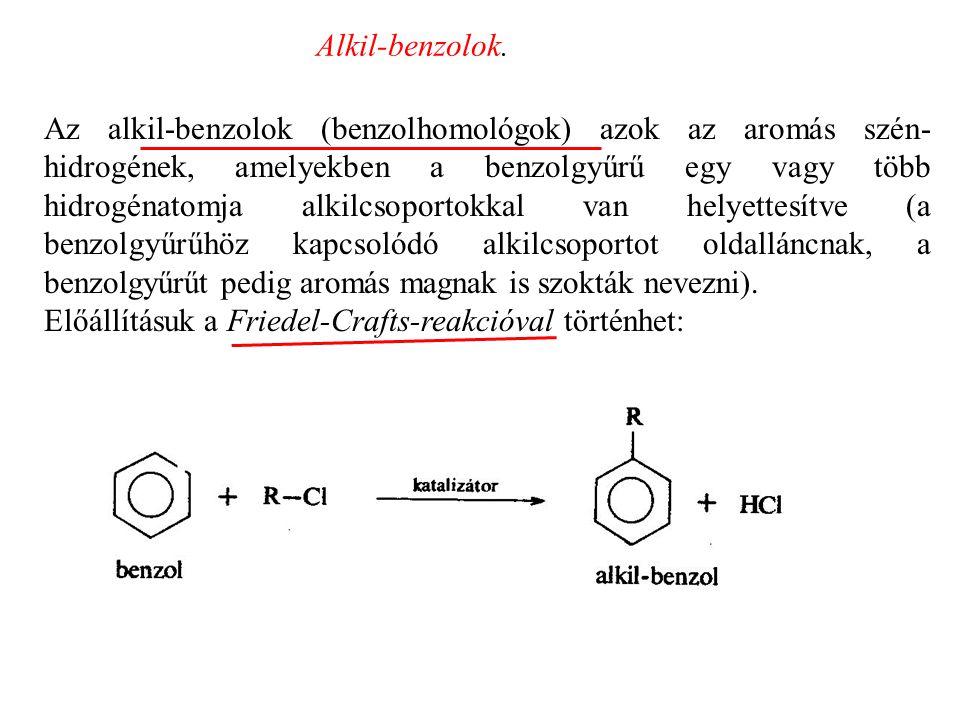 Alkil-benzolok.
