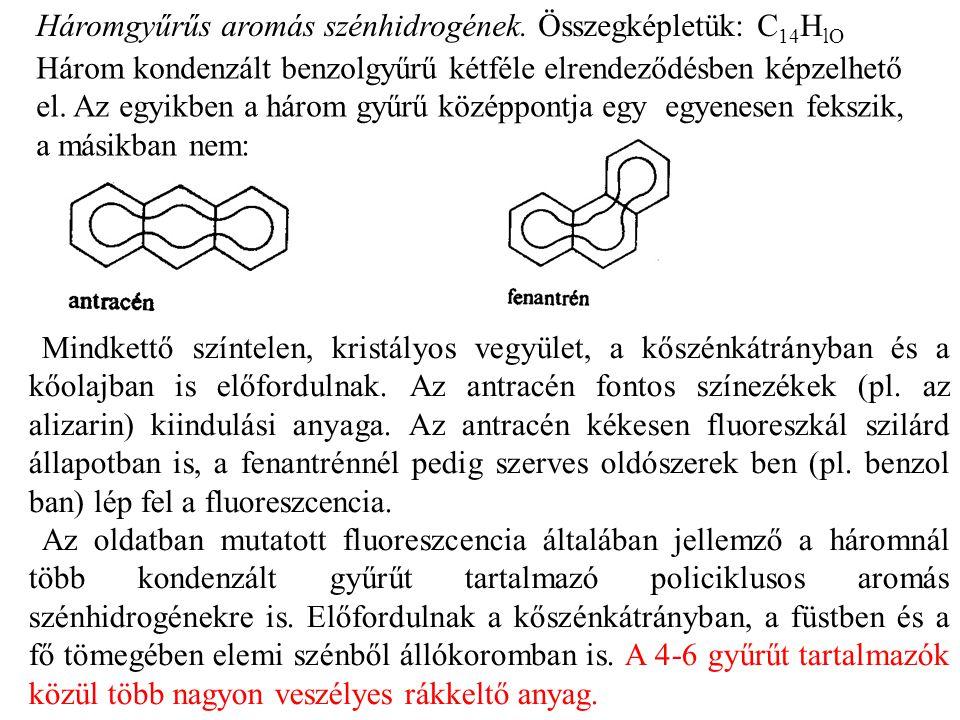Háromgyűrűs aromás szénhidrogének. Összegképletük: C14HlO