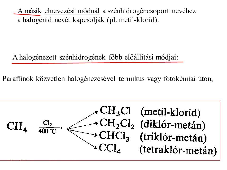 A halogénezett szénhidrogének főbb előállítási módjai:
