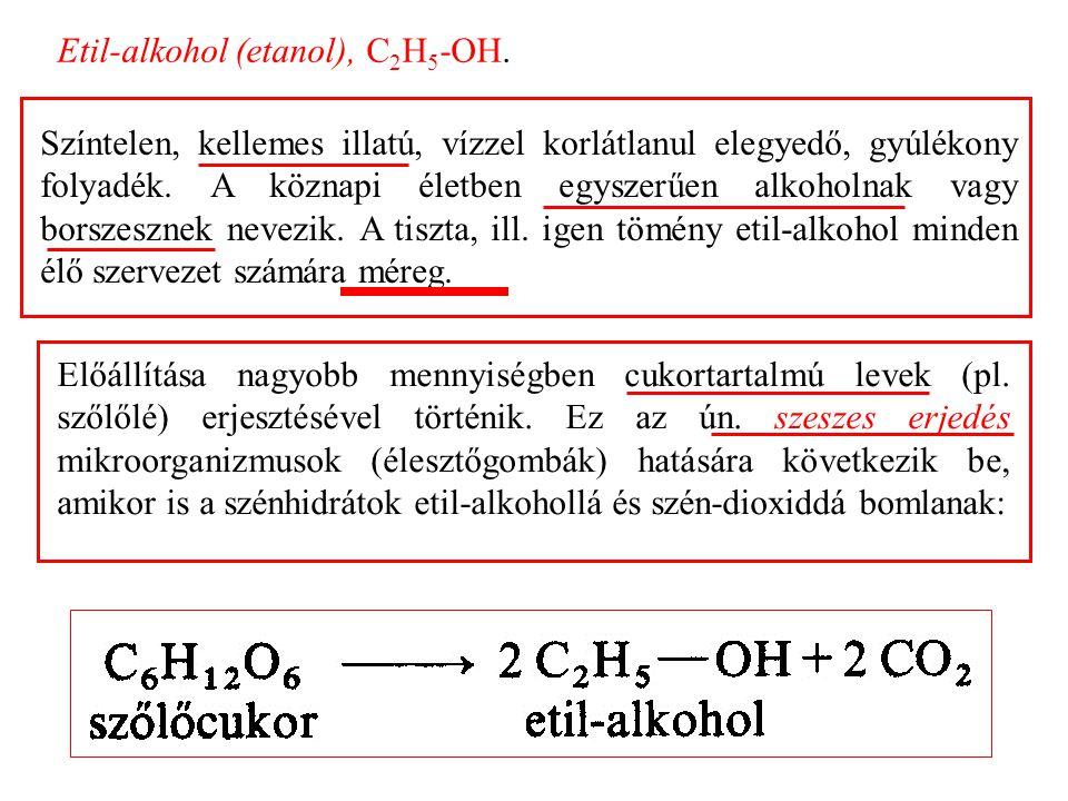 Etil-alkohol (etanol), C2H5-OH.