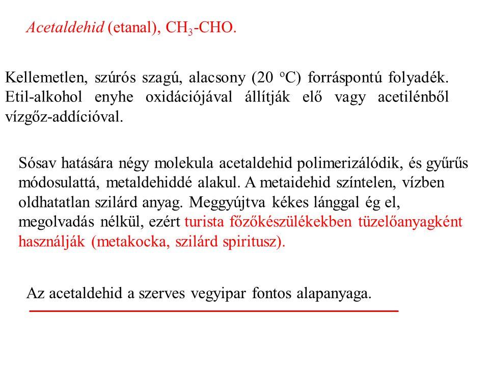 Acetaldehid (etanal), CH3-CHO.