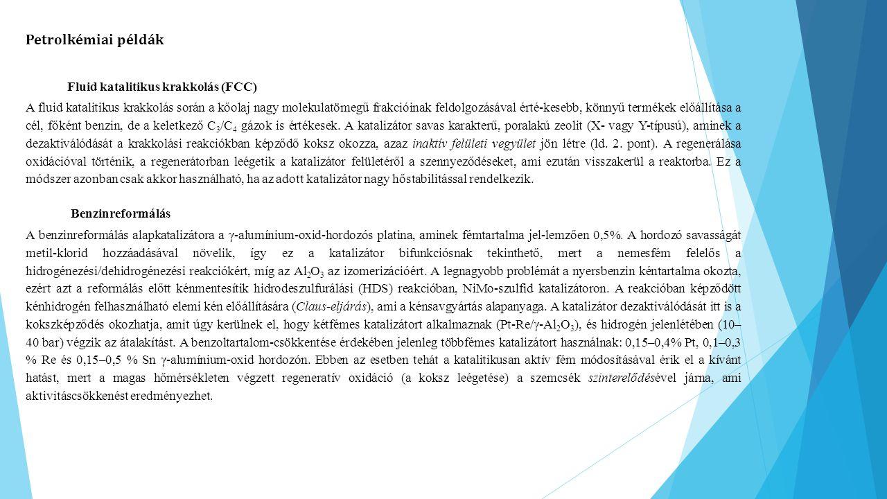Petrolkémiai példák Fluid katalitikus krakkolás (FCC)