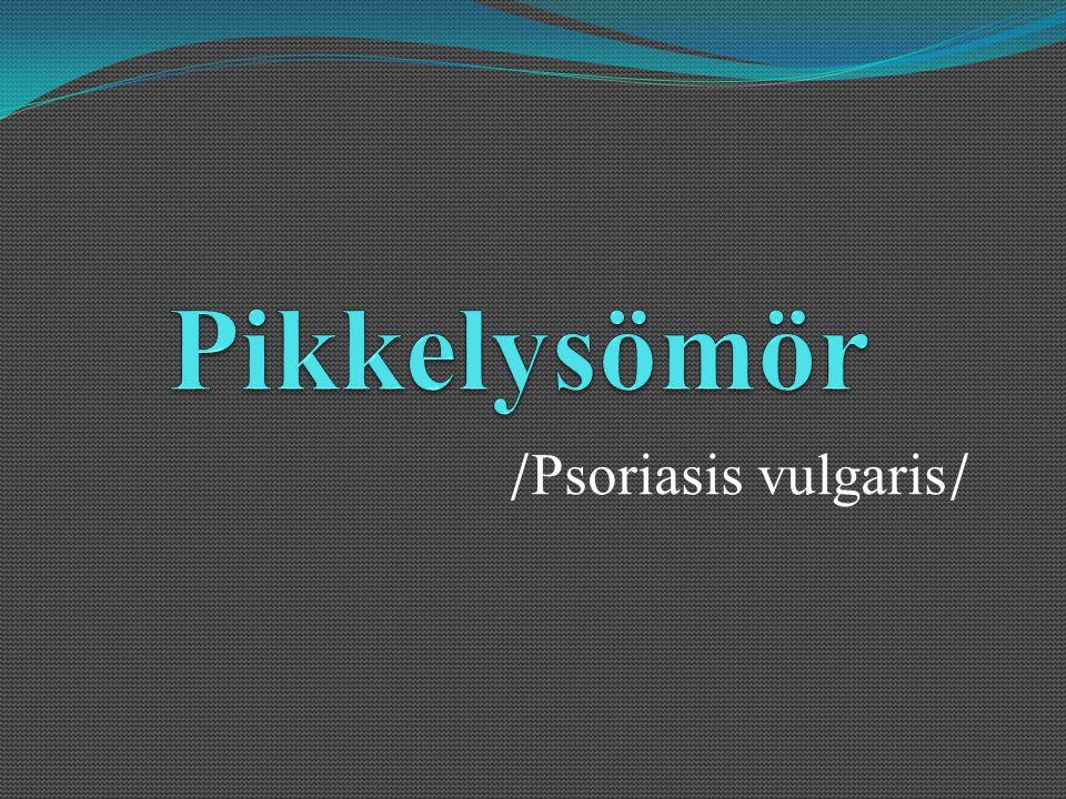 Pikkelysömör /Psoriasis vulgaris/