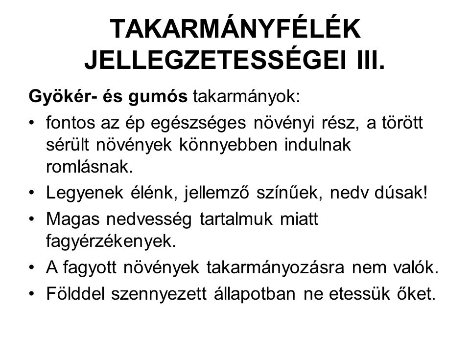 TAKARMÁNYFÉLÉK JELLEGZETESSÉGEI III.