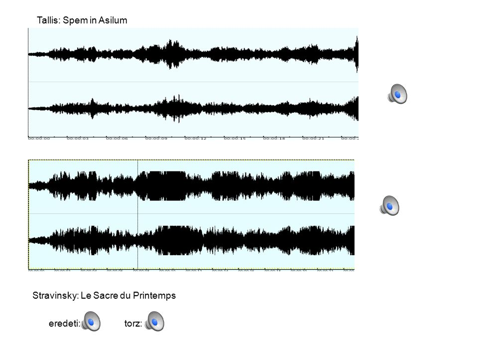 Tallis: Spem in Asilum Stravinsky: Le Sacre du Printemps eredeti: torz: