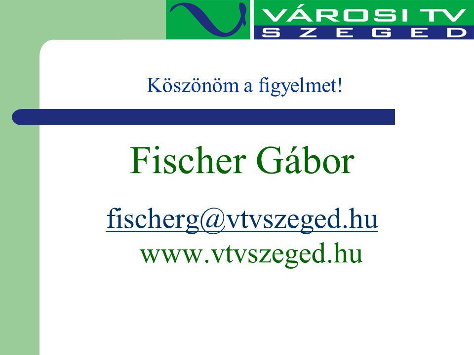 fischerg@vtvszeged.hu www.vtvszeged.hu