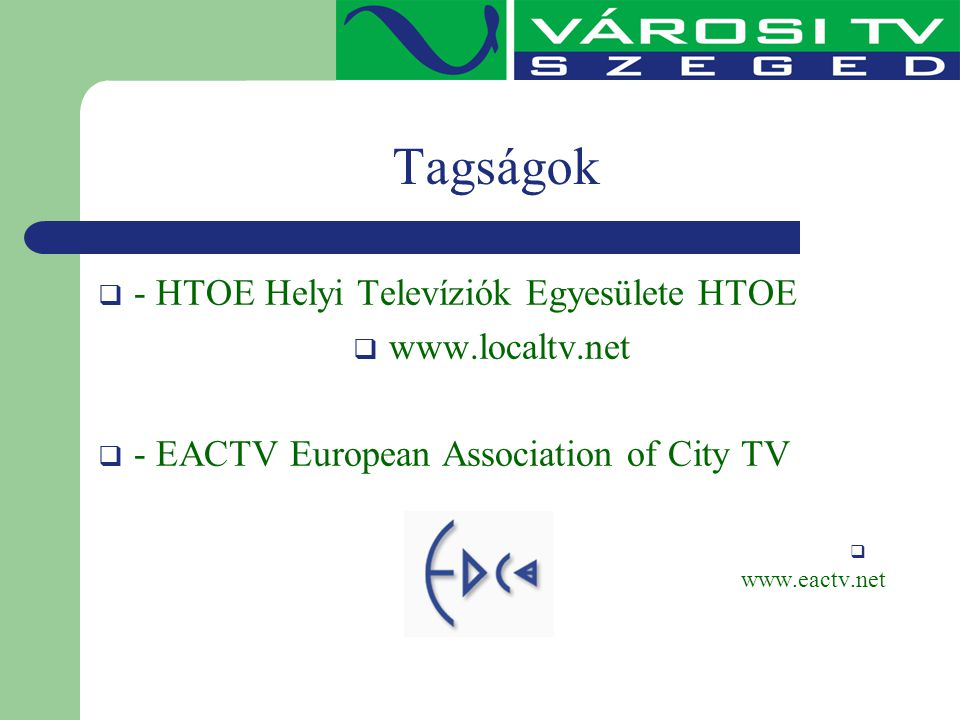 Tagságok - HTOE Helyi Televíziók Egyesülete HTOE www.localtv.net