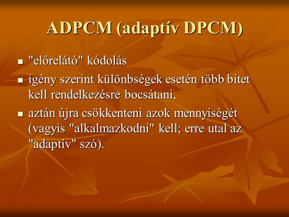 ADPCM (adaptív DPCM) előrelátó kódolás