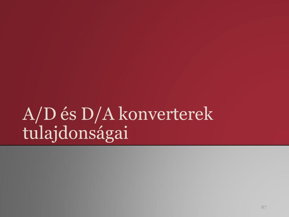 A/D és D/A konverterek tulajdonságai