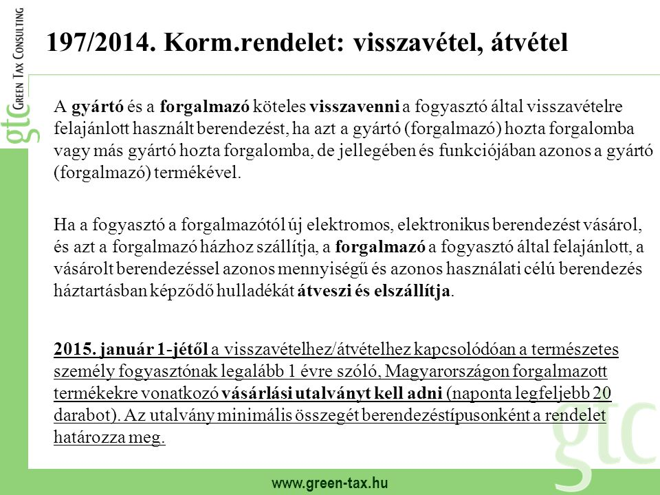 197/2014. Korm.rendelet: visszavétel, átvétel