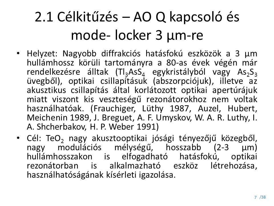2.1 Célkitűzés – AO Q kapcsoló és mode- locker 3 μm-re