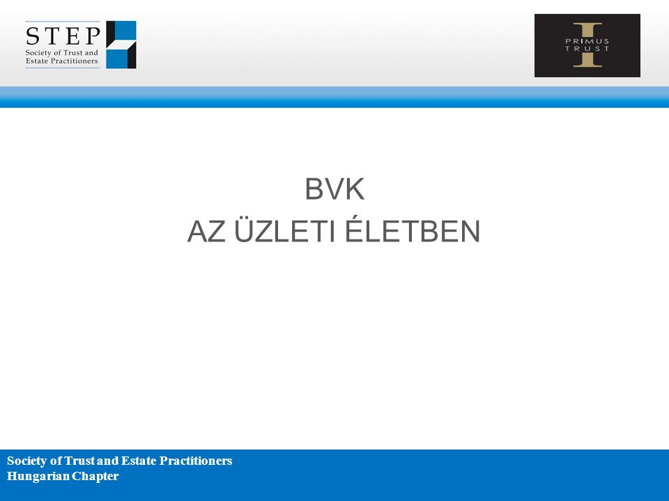 BVK AZ ÜZLETI ÉLETBEN Society of Trust and Estate Practitioners