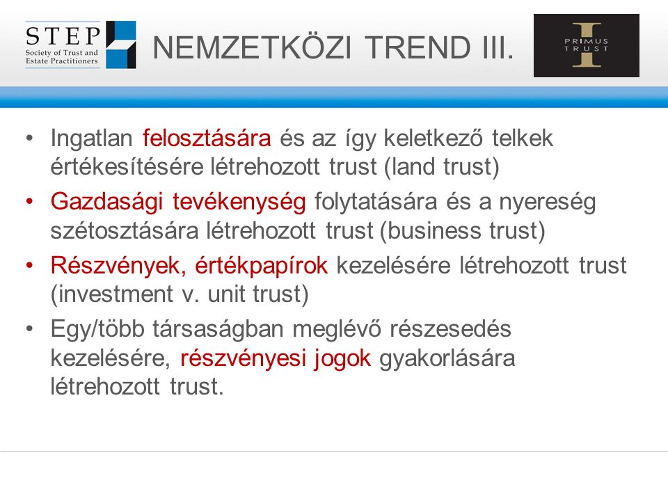 NEMZETKÖZI TREND III. Ingatlan felosztására és az így keletkező telkek értékesítésére létrehozott trust (land trust)