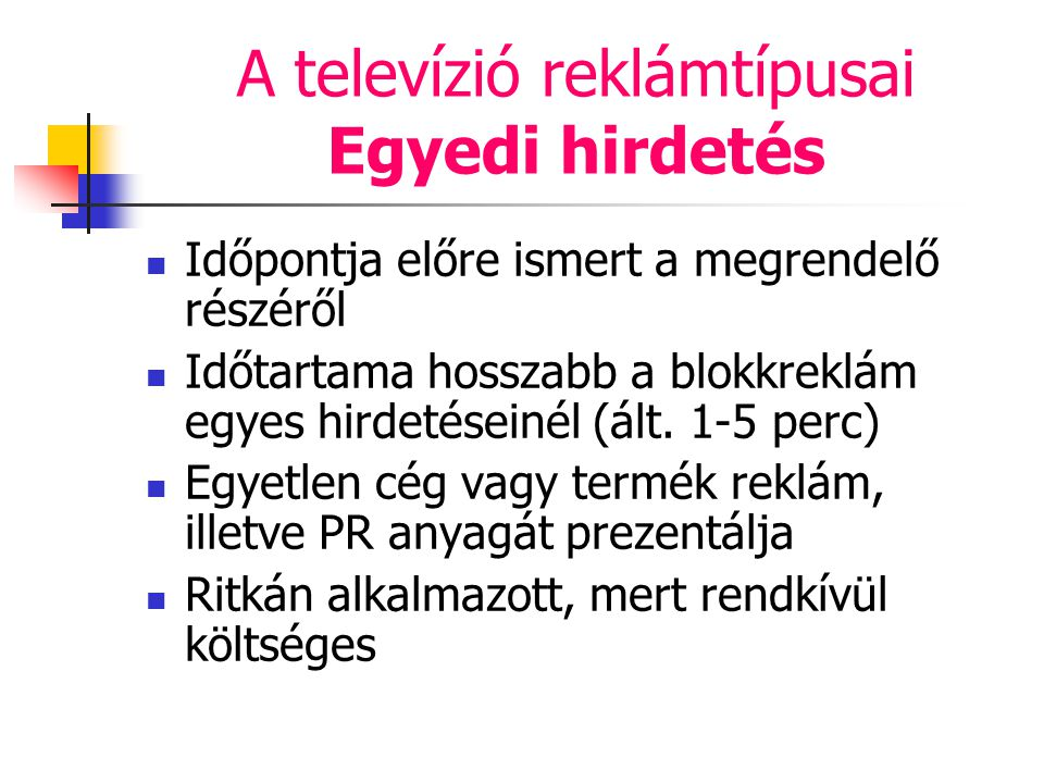 A televízió reklámtípusai Egyedi hirdetés