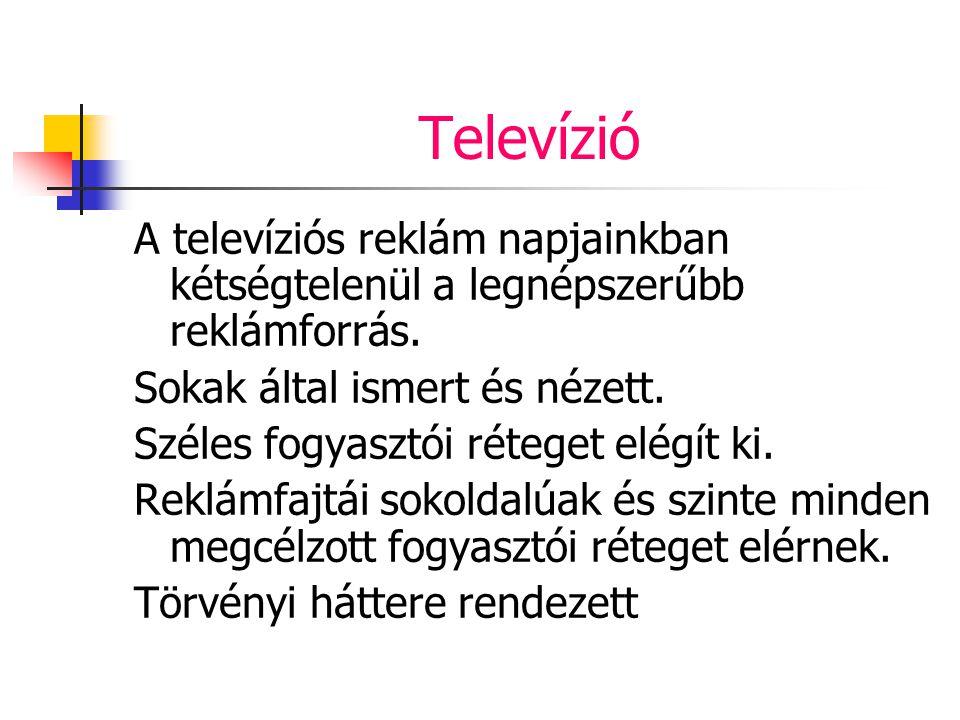 Televízió A televíziós reklám napjainkban kétségtelenül a legnépszerűbb reklámforrás. Sokak által ismert és nézett.