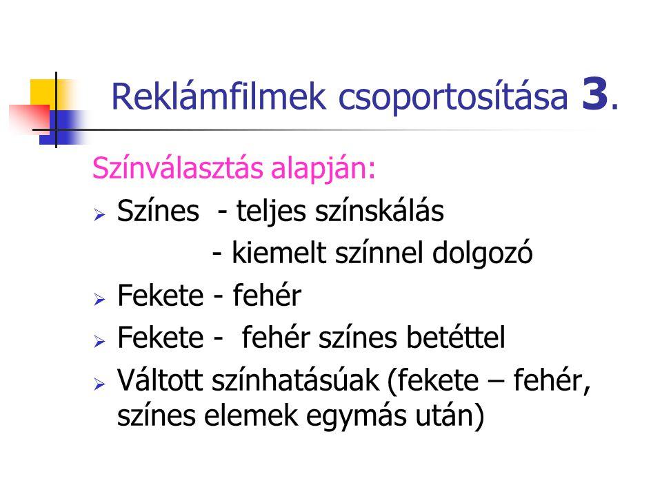 Reklámfilmek csoportosítása 3.
