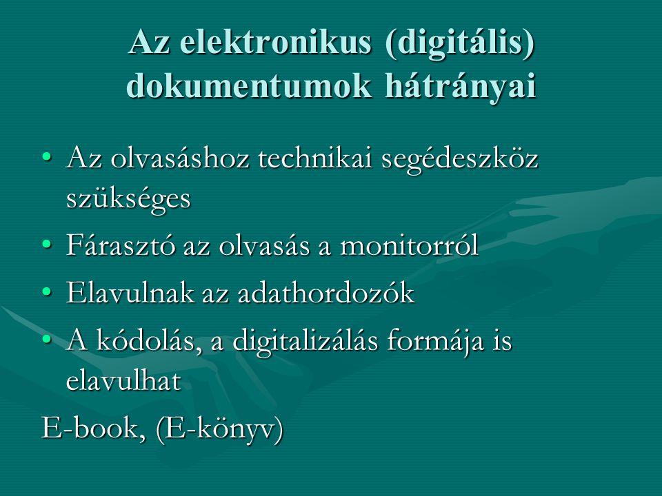 Az elektronikus (digitális) dokumentumok hátrányai
