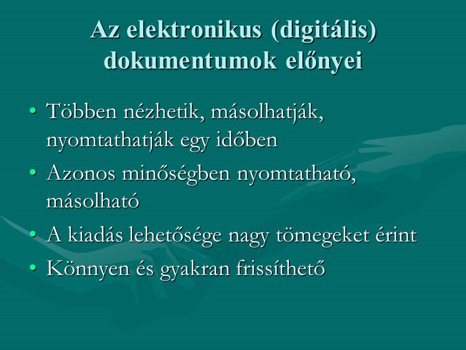 Az elektronikus (digitális) dokumentumok előnyei