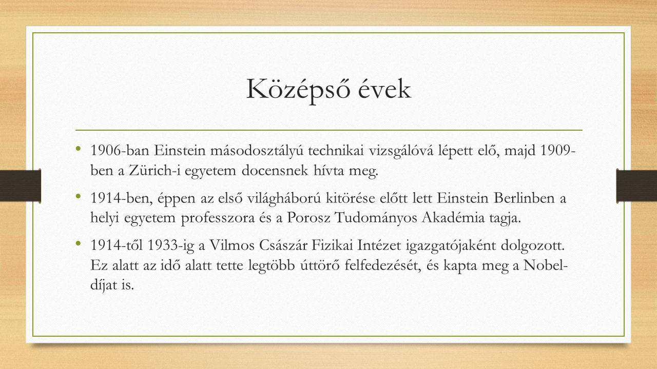 Középső évek 1906-ban Einstein másodosztályú technikai vizsgálóvá lépett elő, majd 1909- ben a Zürich-i egyetem docensnek hívta meg.