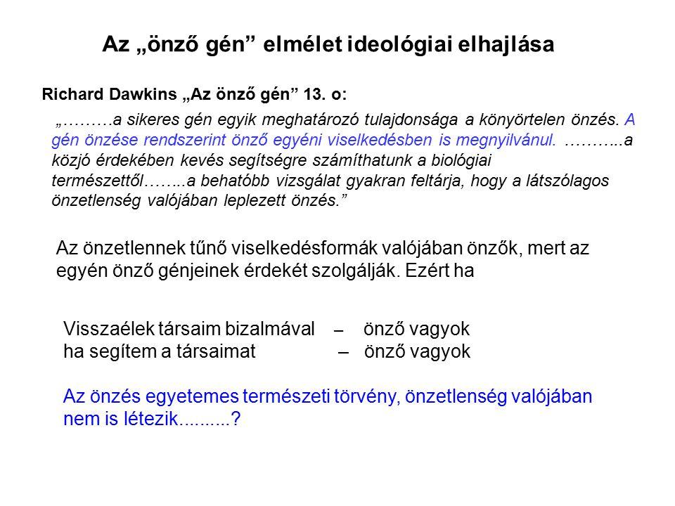 """Az """"önző gén elmélet ideológiai elhajlása"""