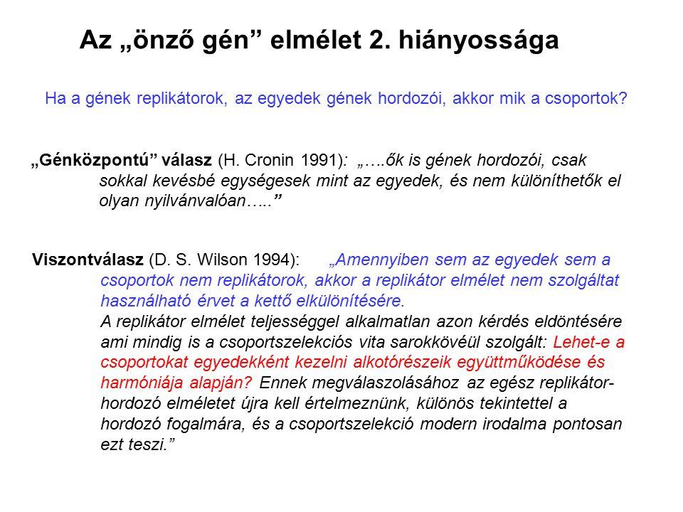 """Az """"önző gén elmélet 2. hiányossága"""