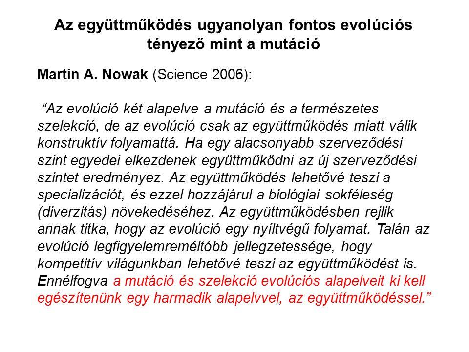 Az együttműködés ugyanolyan fontos evolúciós tényező mint a mutáció