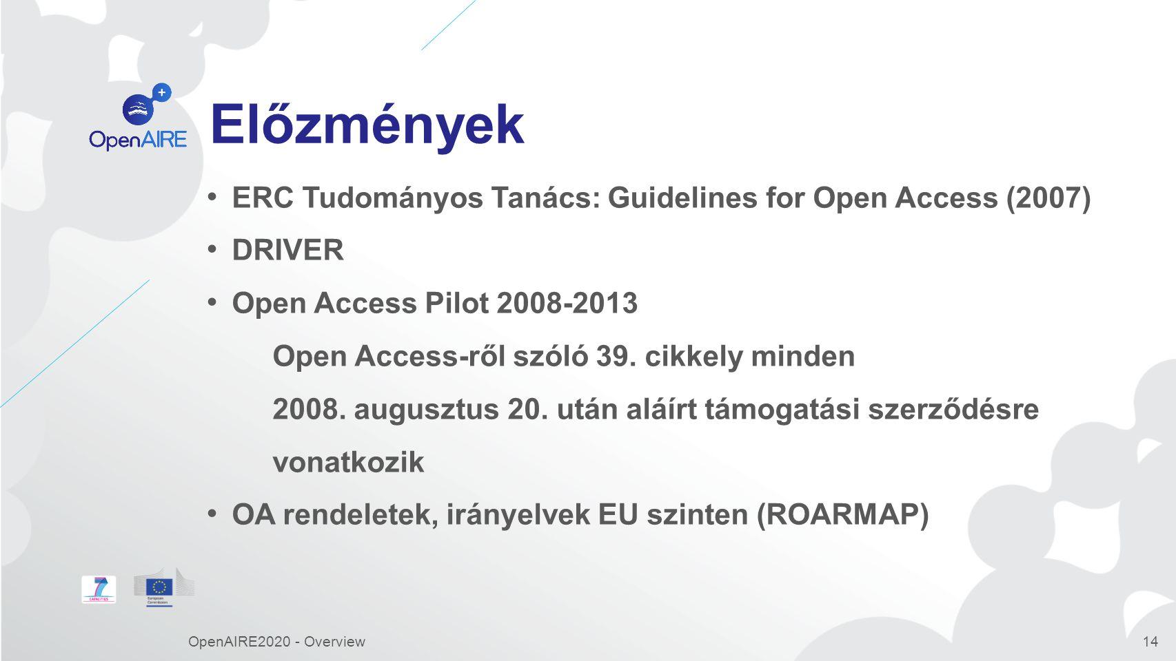 Előzmények ERC Tudományos Tanács: Guidelines for Open Access (2007)