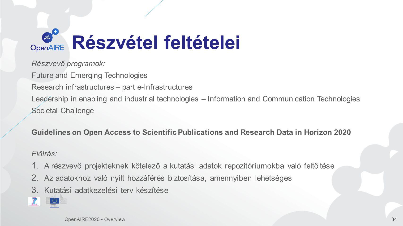 Részvétel feltételei Részvevő programok: Future and Emerging Technologies. Research infrastructures – part e-Infrastructures.