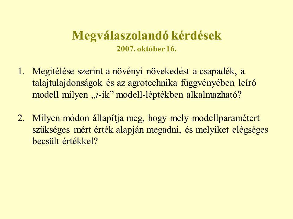 Megválaszolandó kérdések 2007. október 16.