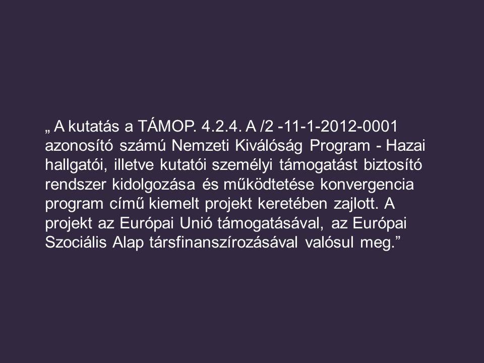 """"""" A kutatás a TÁMOP. 4.2.4."""
