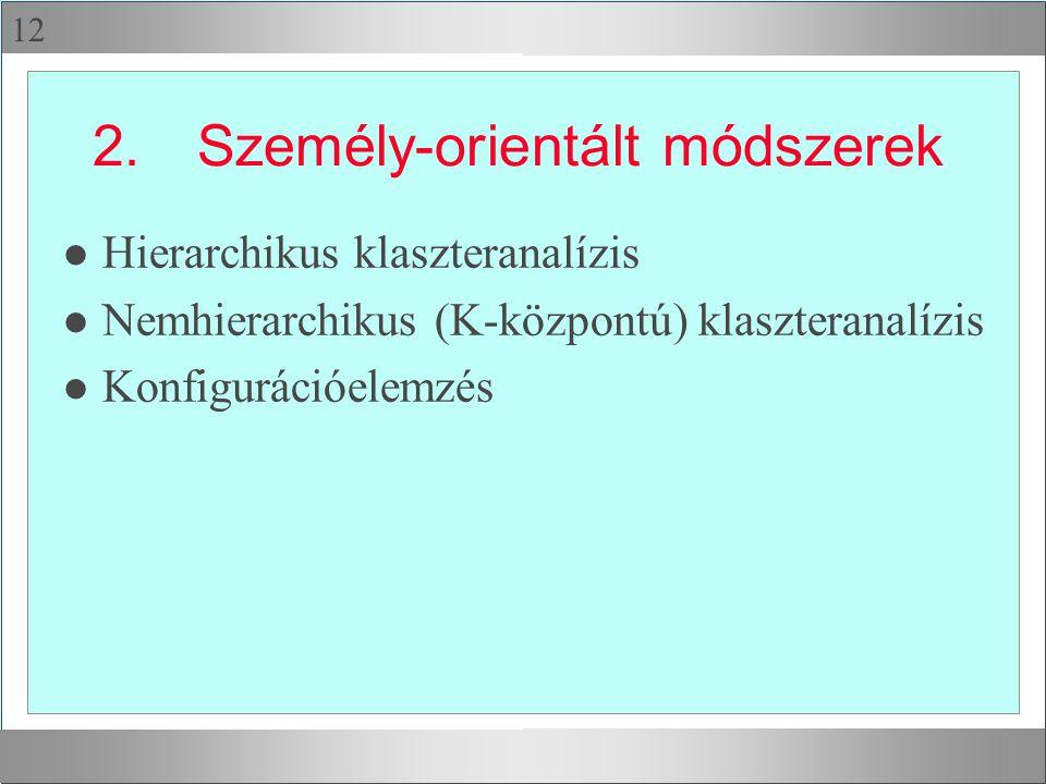 2. Személy-orientált módszerek