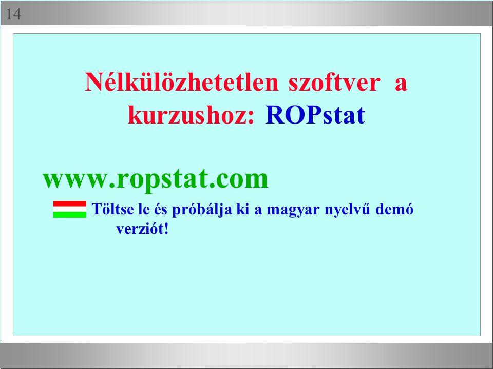 Nélkülözhetetlen szoftver a kurzushoz: ROPstat