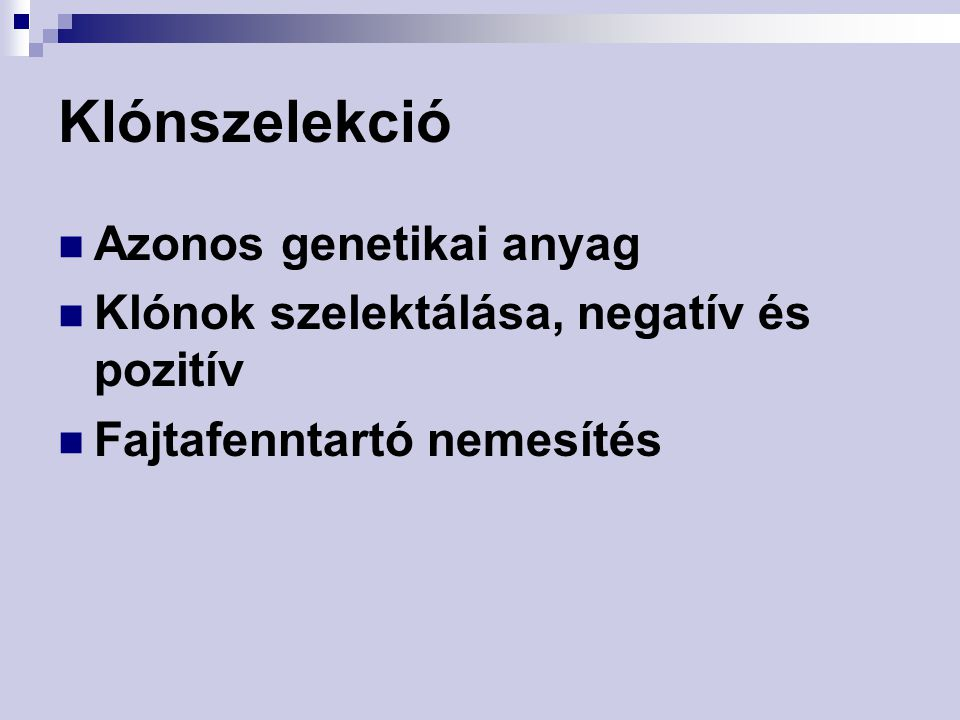 Klónszelekció Azonos genetikai anyag