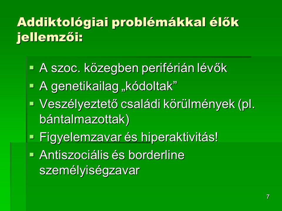 Addiktológiai problémákkal élők jellemzői: