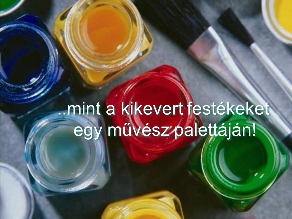 ..mint a kikevert festékeket