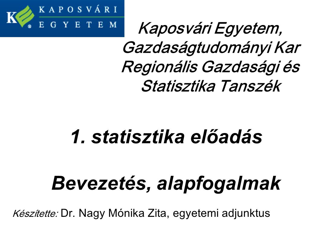 1. statisztika előadás Bevezetés, alapfogalmak