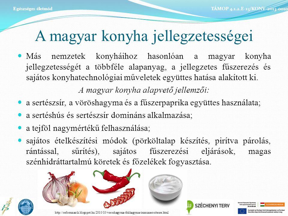 A magyar konyha jellegzetességei