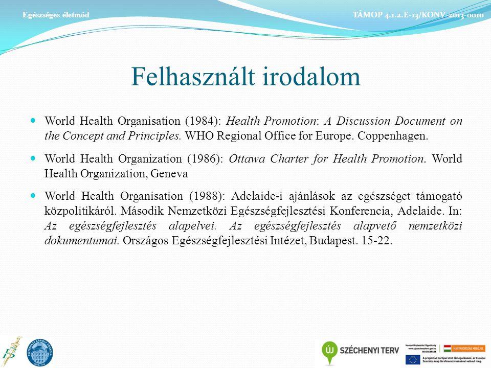 Egészséges életmód TÁMOP 4.1.2.E-13/KONV-2013-0010. Felhasznált irodalom.