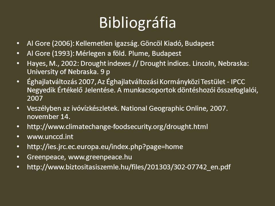 Bibliográfia Al Gore (2006): Kellemetlen igazság. Göncöl Kiadó, Budapest. Al Gore (1993): Mérlegen a föld. Plume, Budapest.