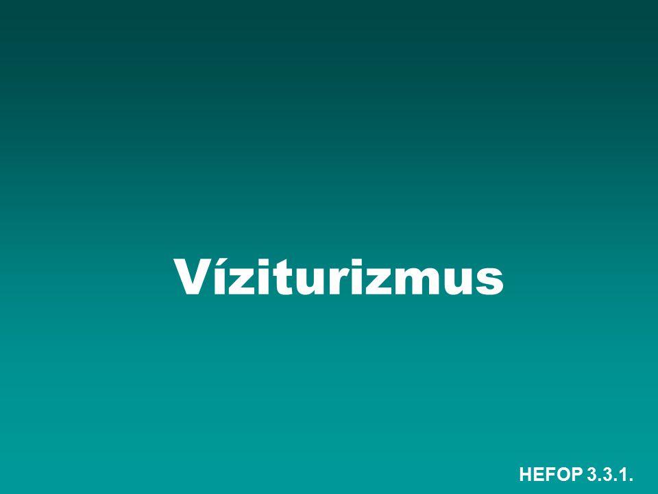 Víziturizmus HEFOP 3.3.1.