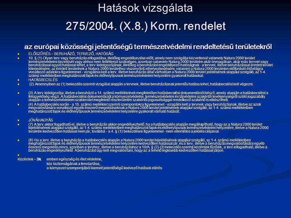 Hatások vizsgálata 275/2004. (X. 8. ) Korm