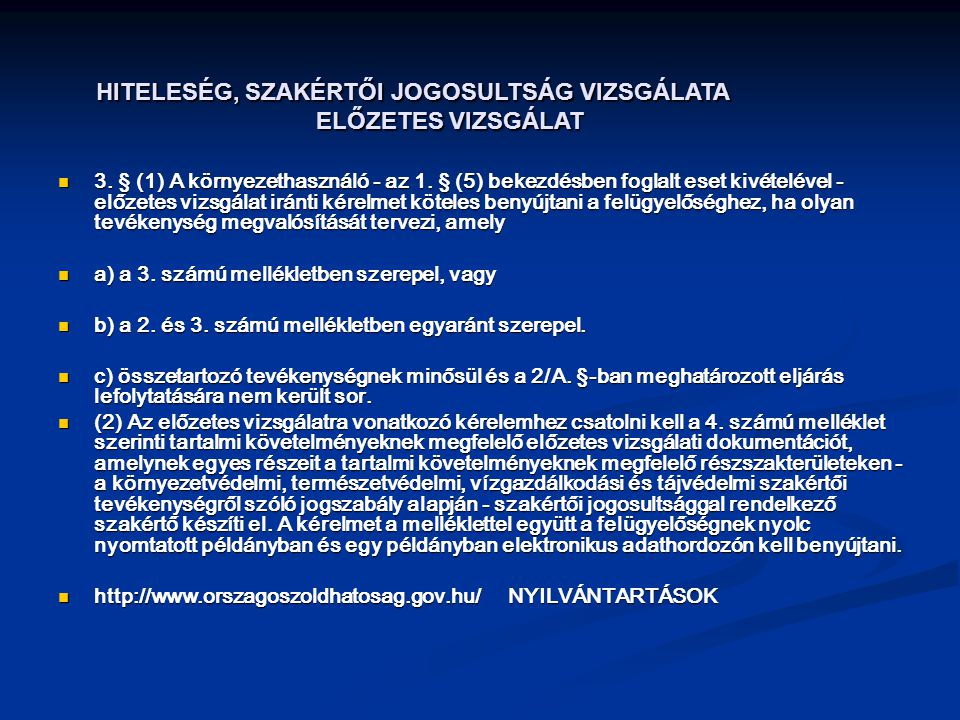 HITELESÉG, SZAKÉRTŐI JOGOSULTSÁG VIZSGÁLATA ELŐZETES VIZSGÁLAT
