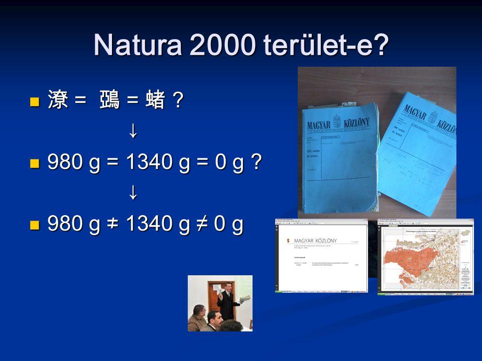 Natura 2000 terület-e 潦 = 鵶 = 蝫 ↓ 980 g = 1340 g = 0 g