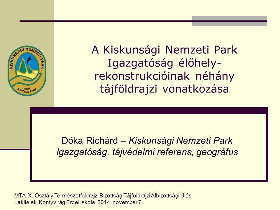 A Kiskunsági Nemzeti Park Igazgatóság élőhely-rekonstrukcióinak néhány tájföldrajzi vonatkozása