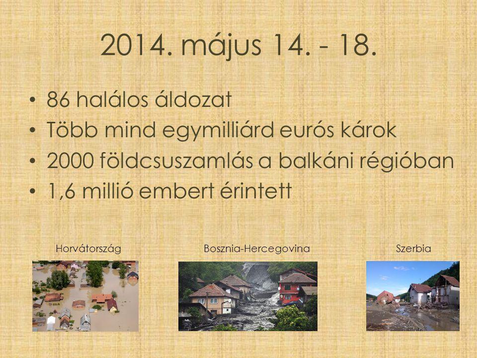 2014. május 14. - 18. 86 halálos áldozat