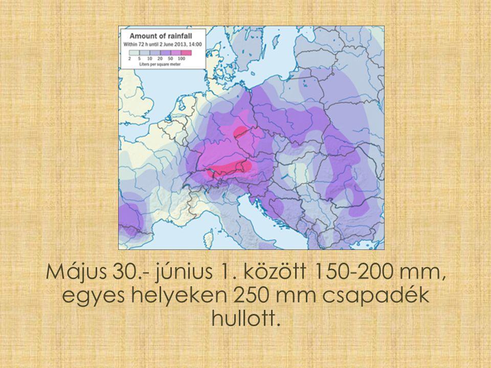 Május 30.- június 1. között 150-200 mm, egyes helyeken 250 mm csapadék hullott.