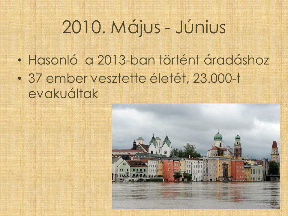 2010. Május - Június Hasonló a 2013-ban történt áradáshoz