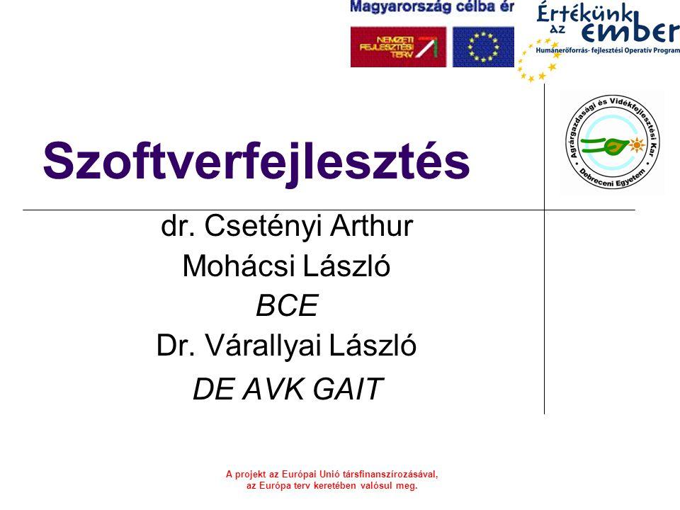 Szoftverfejlesztés dr. Csetényi Arthur Mohácsi László BCE
