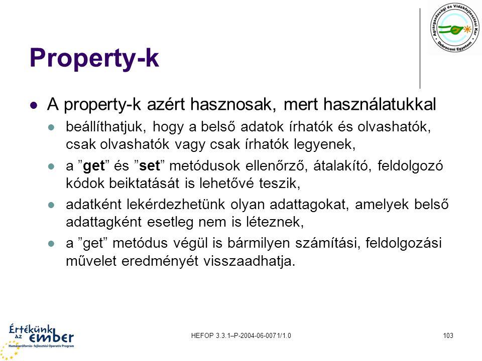 Property-k A property-k azért hasznosak, mert használatukkal